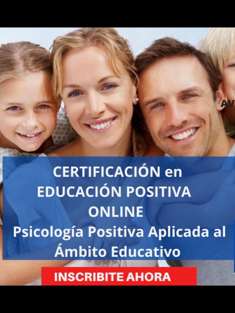 Diplomado en Educación Positiva:  Psicología Positiva Aplicada al Ámbito Educativo